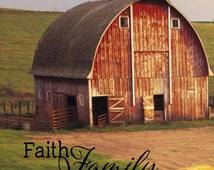 Faith Family Farming Barn Photo Wood Sign, Canvas Wall Art, or Canvas Banner - Christmas, Birthday, FFA, Father's Day, Mother's Day