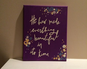 He has made everything beautiful in its time, bible verse canvas painting