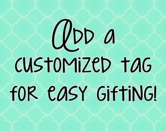 Add a Customized Tag to any product - Personalize your order, Easy gifting