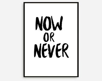 "Typography Print ""Now or Never"" Black and White Wall Decor Minimalist Geometric Art Gift Idea Scandinavian Poster Art Minimalist"