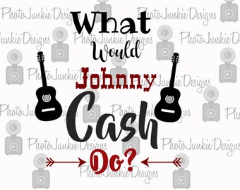 Cutting File What would Johnny Cash Do SVG PNG Cutting File Digital File