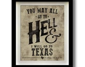 "Davy Crocket Quote ""You May All Go To Hell And I Will Go To Texas"""