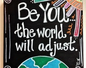 Be You! The World Will Adjust.