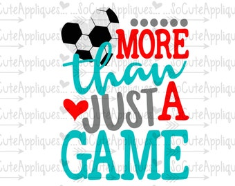 SVG, DXF, EPS Cut file, More than just a game Soccer, soccer cut file socuteappliques, silhouette cut file, cameo file, Soccer sister svg