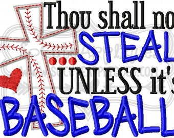 Thou shall not steal unless it's baseball Embroidery design 5x7 6x10, embroidery saying, softball mom embroidery, softball sister embroidery