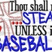 Embroidery design 5x7 6x10 Thou shall not steal unless it's baseball embroidery sayings, softball mom embroidery, softball sister embroidery