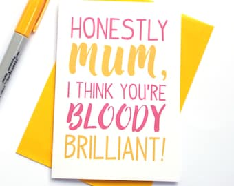 Mothers Day Card, Happy Mothers Day, Mothering Sunday, Card for Mom, Mum Birthday Card, Mum You're Bloody Brilliant Birthday Card