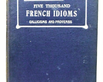 Five Thousand French Idioms Charles Marchand 1917 Scarce!