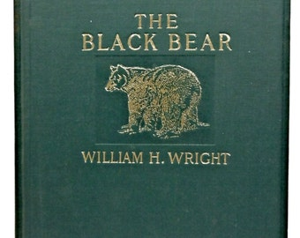 The Black Bear William H. Wright 1910 Nice Condition!