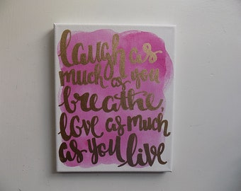Laugh as much as you breathe love as much as you live - Canvas Quote Art - Home Decor - Graduation Gift - Mother's Day Gift - Dorm Decor