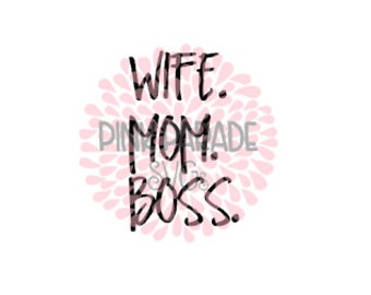 Wife Mom Boss SVG/DXF Cuttable Design File