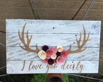 I Love You Deerly Sign Wood sign Woodsy decor woodsy nursery decor antler deer wedding decor baby shower woodsy wall decor deer wall decor