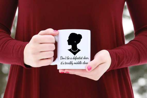DOWNTON ABBEY | Don't be a Defeatist Dear | Message Mugs | 11 oz.