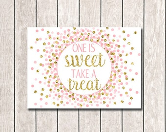 First Birthday Party Sign One Is Sweet Take A Treat Sign Favor Sign First Birthday Decor Pink Gold Printable Sign Girl Birthday Party Decor