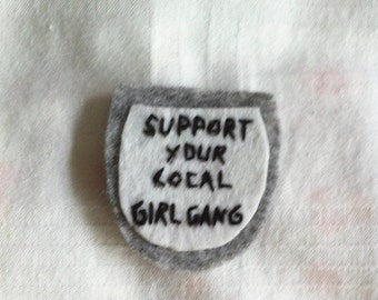 support your local girl gang patch
