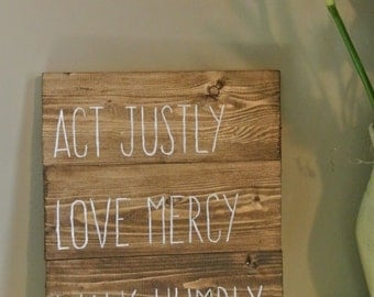 Act Justly, Love Mercy, Walk Humbly - Painted Sign - Micah 6:8 - Bible Verse Decor, Rustic Decor, Gallery Wall