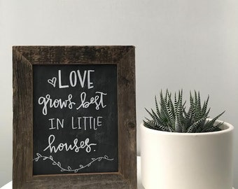 Handmade Salvaged Barn Wood 10 x12 Chalkboard with Hand Lettered Design- Love Grows Best in Little Houses