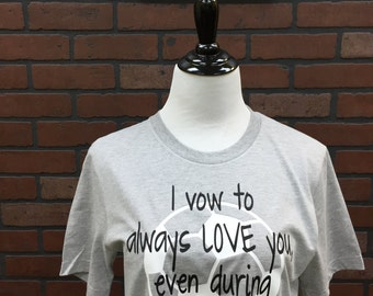 I Vow to always LOVE you even during SOCCER SEASON- Tee shirt