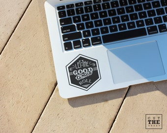 Let the good times roll - Laptop Decal - Laptop Sticker - Car Decal - Car Sticker