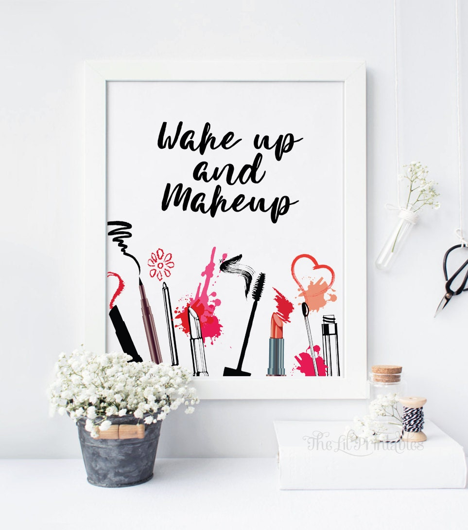 wake up and makeup printable cosmetic wall art beauty room. Black Bedroom Furniture Sets. Home Design Ideas