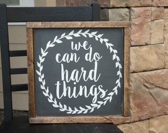 We Can Do Hard Things LARGE wood sign