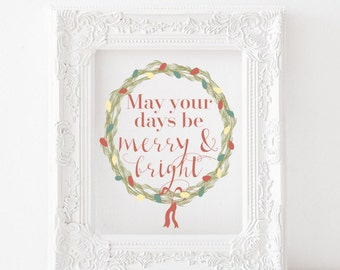 May your days be merry & bright printable - Christmas printable, christmas print, holiday printable, holiday print christmas decor,