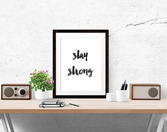 STAY STRONG Poster - Motivational Quote Print Inspirational Saying Typographic Minimalist Digital Printable Black & White Design Text Art
