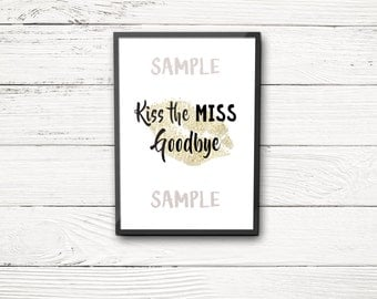 Kiss the Miss Goodbye sign, bachelorette,  bridal shower, Wedding, bride  INSTANT DOWNLOAD Printable