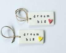 makeforgood, DREAM BIG ceramic gift tag, gift wrapping, gifts, ceramic tags, Made in Australia! Hand stamped