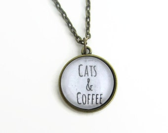 Cats and Coffee Necklace - Cat Lady Necklace - Gifts for Cat Lovers - Cats and Coffee Quote Necklace