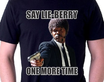 Say Lie-Berry One More Time Tshirt Librarian Shirt