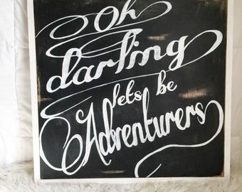 Oh Darling, Let's Be Adventurers Sign