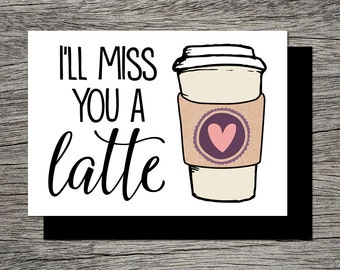 Printable Farewell Card /Printable Goodbye Card - I'll miss you a latte - Funny