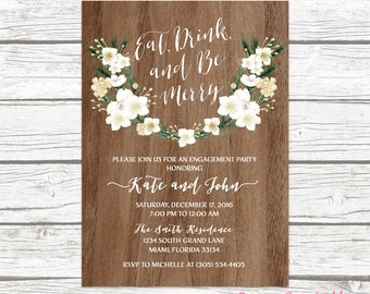 Rustic Engagement Party Invitation, Eat Drink and Be Merry Invitation, Holiday Engagement Party Invite, White Floral Wedding Printable