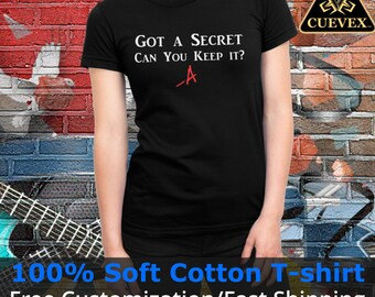 Women -Pretty Little Liars TV Show   Got a Secret Can You Keep It   TV Shows   Kisses -A   PLL Shirt   Gift for Her   Cuevex™ Apparel