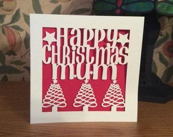 Papercut - Christmas Card - Happy Christmas Mum Card - Dad - Daddy - Nan - Nanny - Mummy - Grandad - Merry Christmas Card - Happy Holidays