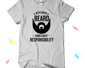 With Great Beard Comes Great Responsibility T-Shirt - Dad - Uncle - Brother - Men's Funny T-shirt - Birthday - Gift - Funny - Humour
