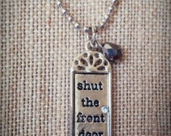 Shut the Front Door Necklace