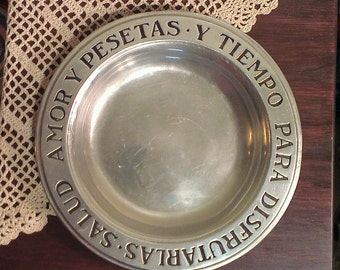 Vintage Wilton RWP Armetale Plate - Salud, Amor y Pesetas y Tiempo Para Disfrutarlas