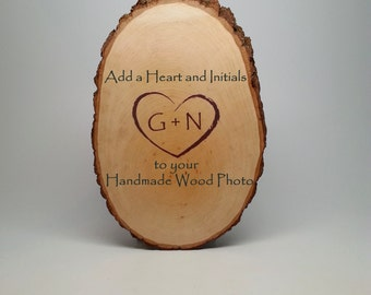 Add Text or Heart with Initials to Your Handmade Wood Photo