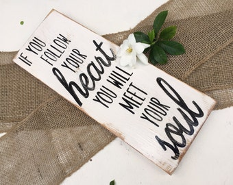 Motivational Wooden Sign, Wood Sign with Quotes, Inspirational Sign, Follow your heart sign, Encouragement Sign