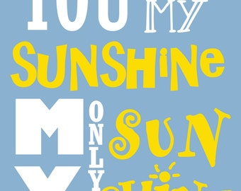 You are my Sunshine: Digital Art Print 18x24, Digital Print, Printable, Personalized