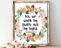 2 Corinthians 5:7, we walk by faith, bible verse, scripture printable, not by sight, christian wall art