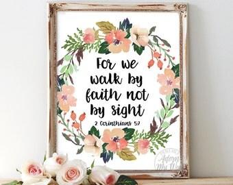 2 Corinthians 5:7, we walk by faith, bible verse, scripture printable, not by sight, christian wall art