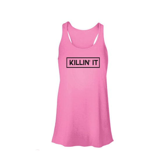 Killin' it, killin' it tank top, Women's fitness tank top, Runners tank top, pink, tank top, racerback