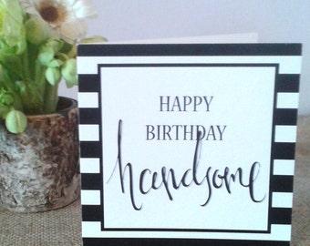 Mens Happy Birthday Handsome Card