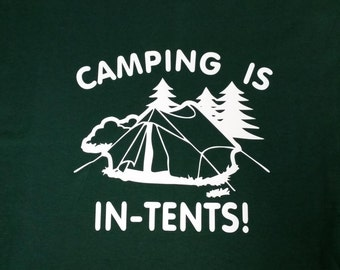 Camping is IN-TENTS- Funny T-Shirt