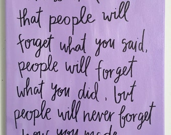 "Maya Angelou Quote Canvas ""people will never forget how you made them feel"""