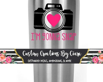 I'm Gonna Snap Camera Decal | Funny Photographer Decal | Snap Decal | Photo Decal | Camera Sticker
