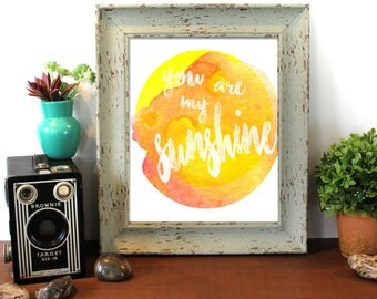 You Are My Sunshine,Instant Download, Watercolor, Printable Nursery Art, Kids Room Decor, Nursery Decor, Kids Wall Art, Gender Neutral,